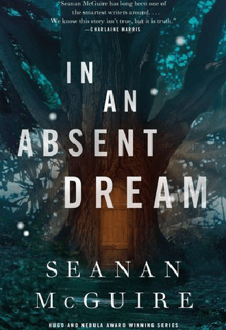 Book cover of In An Absent Dream by Seanan McGuire