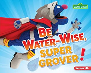 Be Water-Wise, Super Grover